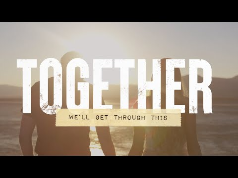 Steven Curtis Chapman Together (We'll Get Through This) Lyric Video