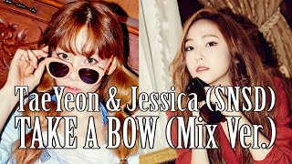 TaeYeon & Jessica (SNSD) - Take A Bow (Mix Ver.) - Stafaband