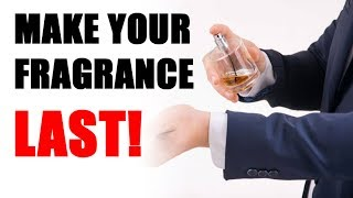 5 Ways to Make Your Fragrance Last Longer | Why Isn't My Cologne Lasting?