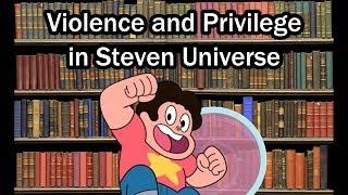 Violence and Privilege in Steven Universe