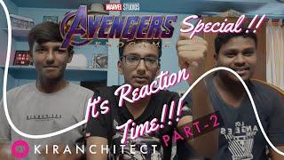 It's Reaction time #Part-2|Avengers Endgame Special|Kiranchitect|