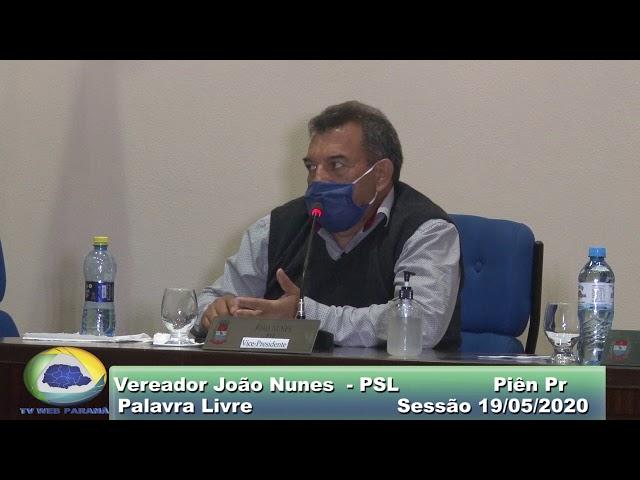 Vereador João Nunes PSL  Palavra Livre Sessão 19 05 2020