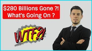$280 Billions Gone ?! What's Going On ?