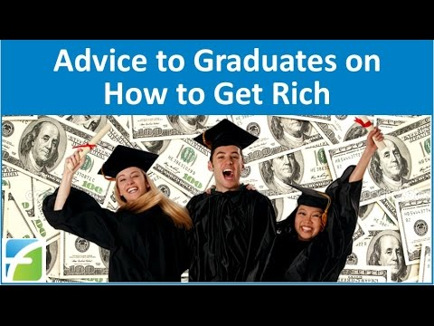 Advice to Graduates on  How to Get Rich