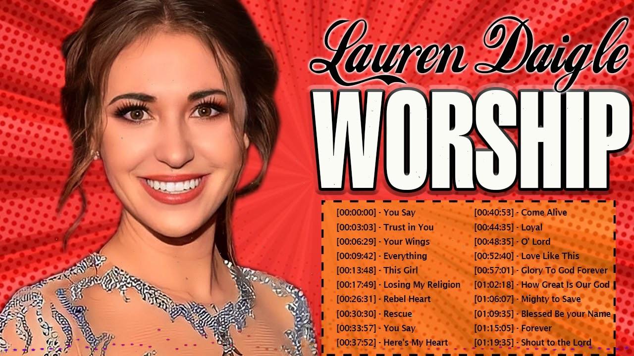 Ultimate Christian Songs By  Lauren Daigle 2021 Playlist ☘️ Best Worship Songs Of Lauren Daigle 2021