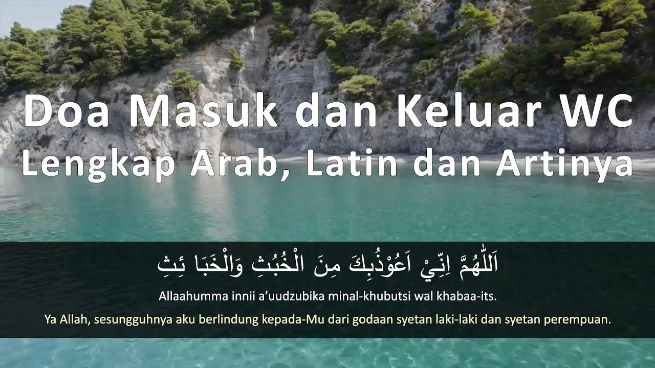 Doa Masuk Dan Keluar Wc Lengkap Arab Latin Dan Artinya Youtube
