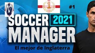 EL 1 EN INGLATERRA 🏴 |Soccer Manager 21 #1