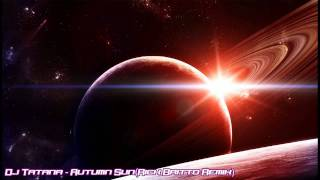 Dj Tatana - Autumn Sun (Rick Britto Remix 2010)
