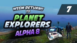 Planet Explorers Gameplay - Colony Building - Alpha 8 Lets Play, Part 7
