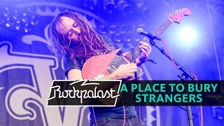 A Place To Bขry Strangers live | Rockpalast | 2019