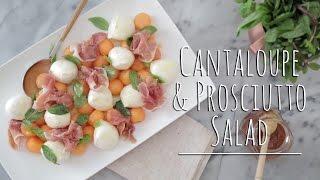Cantaloupe & Prociutto Salad | The Chic Lab