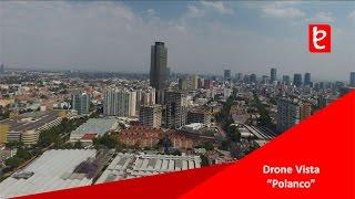 Drone Vista en Polanco, CDMX   www.edemx.com