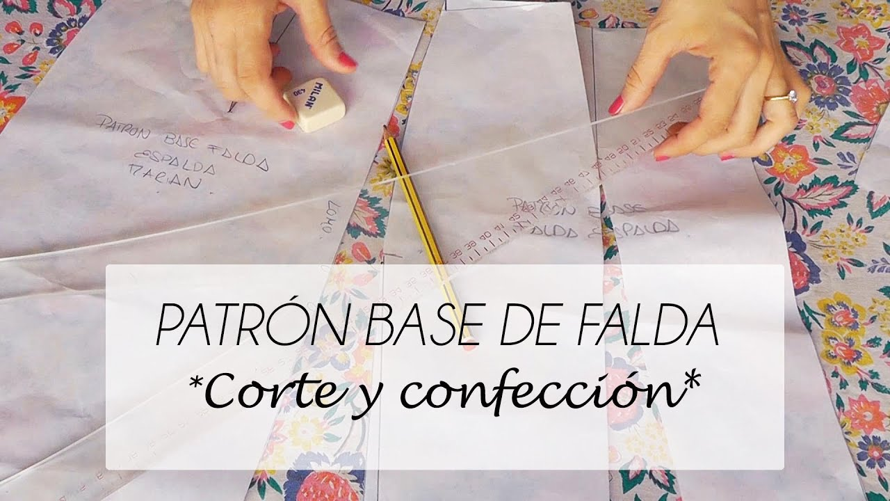 TUTORIAL PATRÓN BASE DE FALDA CORTE Y CONFECCION - YouTube