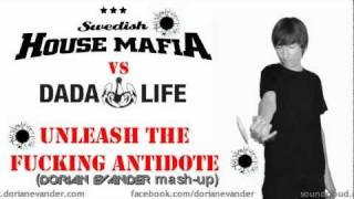 Swedish House Mafia vs. Dada Life - Unleash the Fucking Antidote (Dorian Evander mashup)