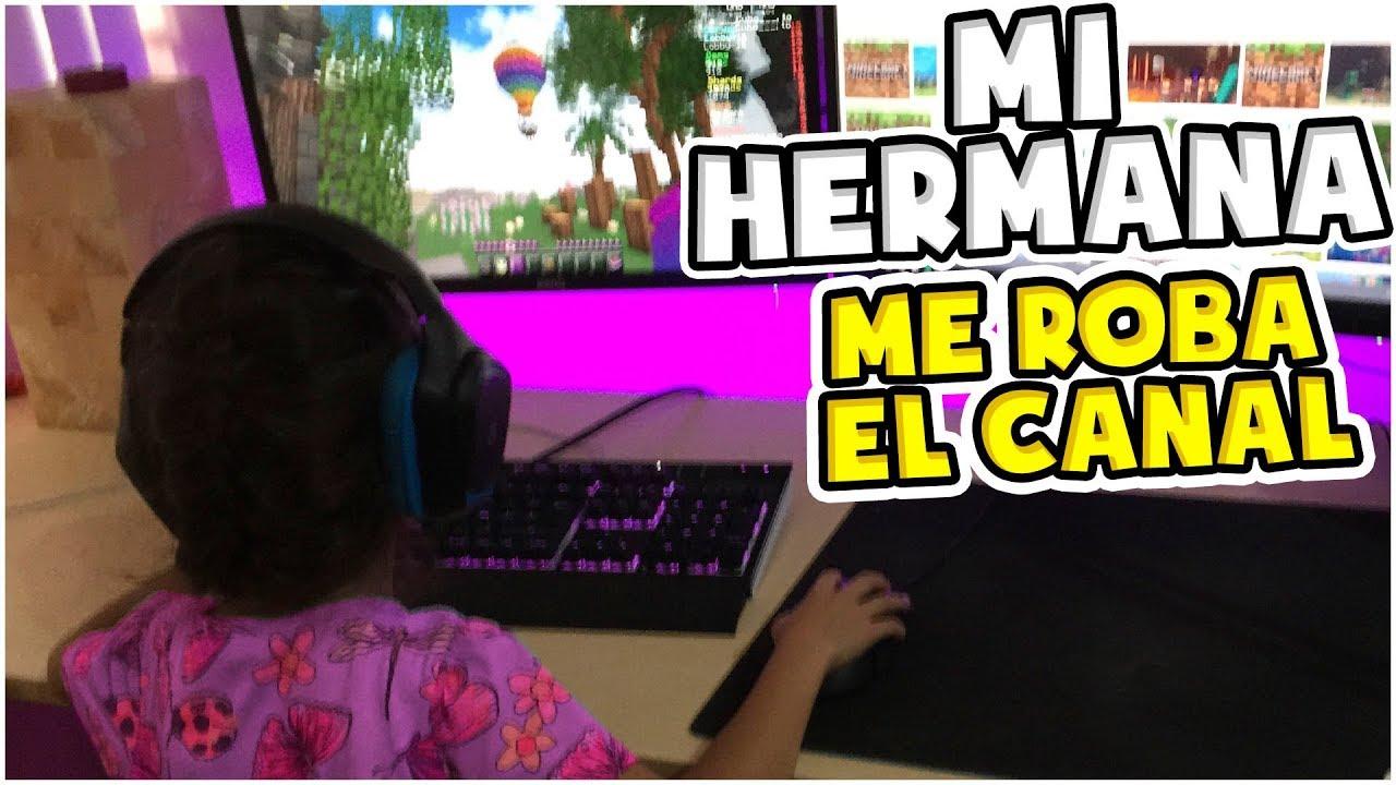 MI HERMANA DE 7 AÑOS ROBA MI CANAL PARA HACER ESTE VIDEO
