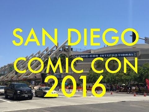 MY SAN DIEGO COMIC CON 2016 EXPERIENCE SIGHTS & SOUNDS of SDCC 2016