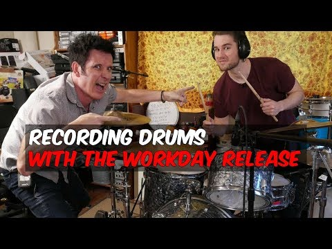 Recording Drums with the Workday Release - Warren Huart: Produce Like a Pro