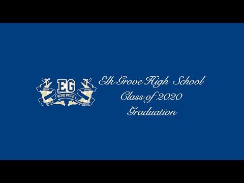 Elk Grove High School 2020 Virtual Graduation Ceremony