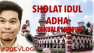 SHOLAT IDUL ADHA DI KUALA LUMPUR - #JOEVLOG thumbnail