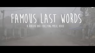 Famous Last Words (Anti-Bullying Video) | A Roblox Music Video