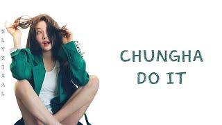 Chung Ha  청하  - Do It  Han/rom/eng  Color Coded Lyrics