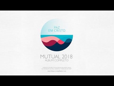 MUTUAL 2018 - Paz Em Cristo  (Álbum Completo)