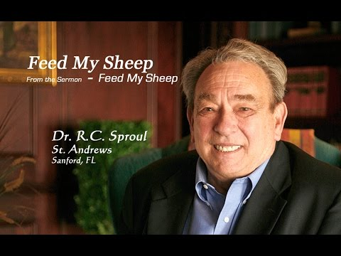 Feed My Sheep - RC Sproul
