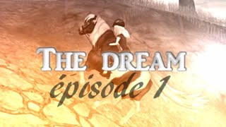 Série star stable  -THE DREAM- Episode 1