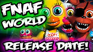 FNAF WORLD RELEASE DATE CONFIRMED | Scott Has a Baby | FNAF WORLD Gameplay Coming