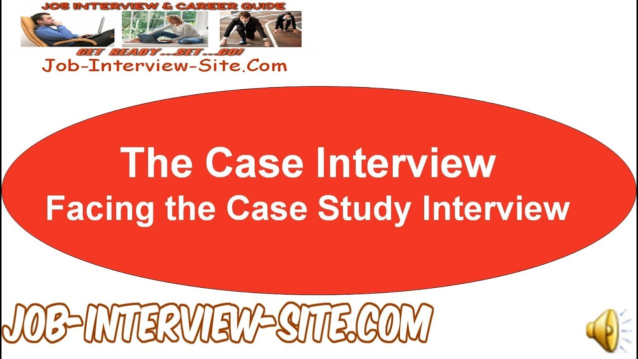 the case interview facing the case study interview the case interview facing the case study interview
