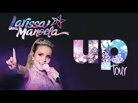 Larissa Manoela - Up Tour DVD Completo