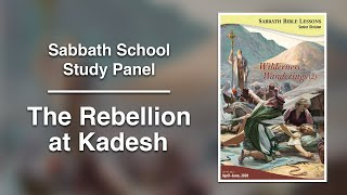 "Sabbath Bible Lesson 6: ""The Rebellion at Kadesh"" - Wilderness Wanderings (2)"