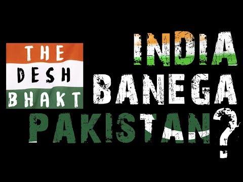 India Banega Pakistan? - Ep51 #TheDeshBhakt