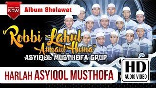 HARLAH ASYIQOL MUSTHOFA 2017   Robbi Lahul Asmaul Husna