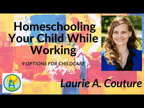 Homeschooling Your Child While Working: 9 Child Care Options for Single and Two Working Parents