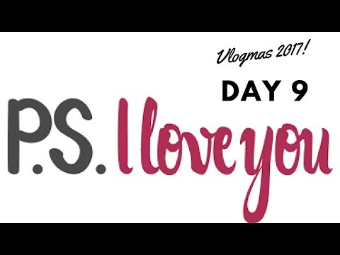 PS I Love You | Vlogmas 2017 | Day 9