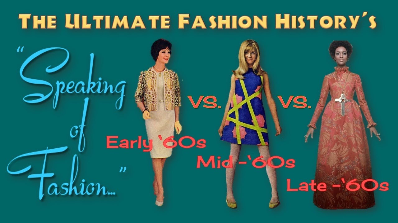 Speaking Of Fashion Early 39 60s 39 Vs Mid 39 60s Vs Late 39 60s Youtube
