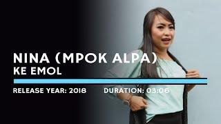 Nina Mpok Alpa - Ke Emol (Lyric)