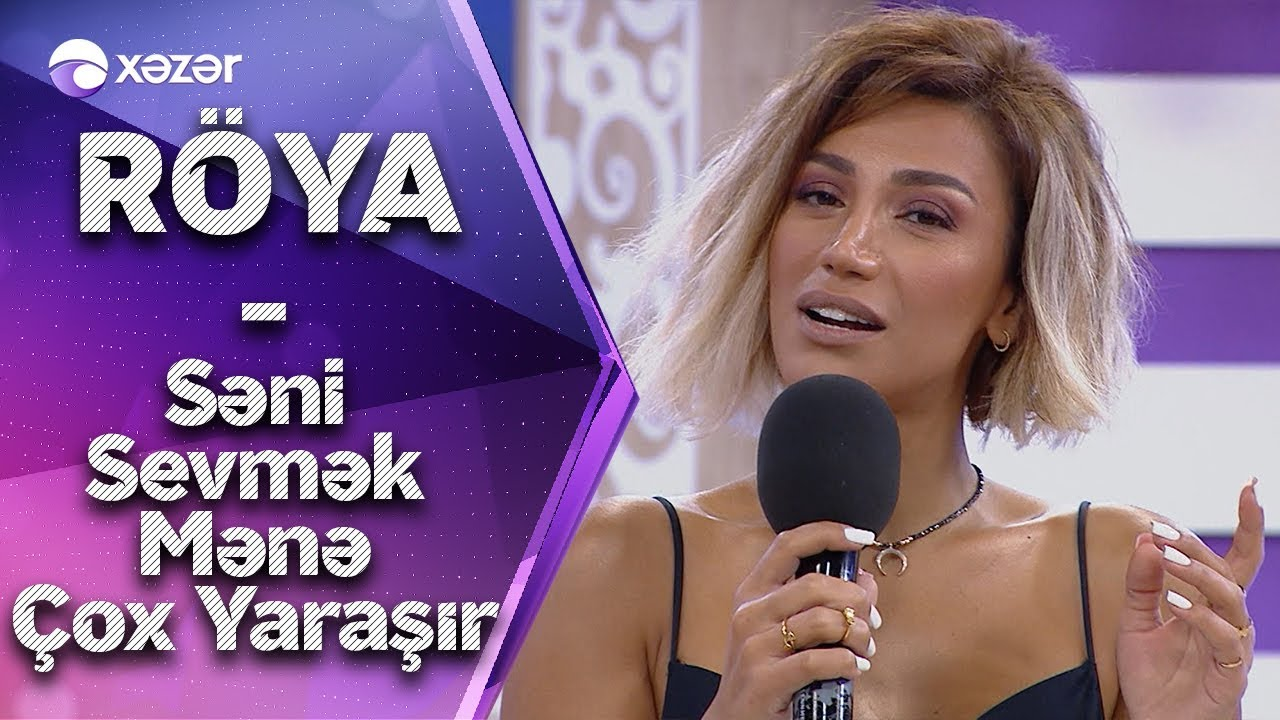 Röya Ayxan - Səni Sevmək Mənə Çox Yaraşır