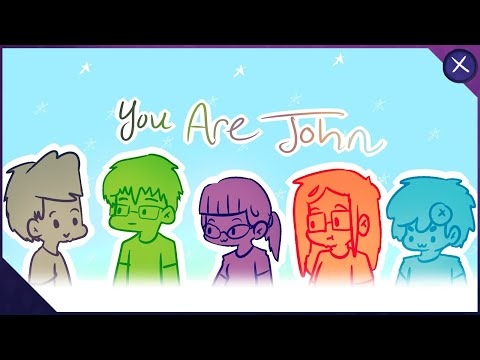 Everyone is John // A Roleplaying Game
