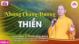 Những chặng đường Thiền B - TT. Thích Chân Quang thumbnail