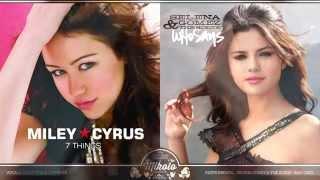 Download Miley Cyrus vs. Selena Gomez - 7 Things (Mashup) MP3 song and Music Video