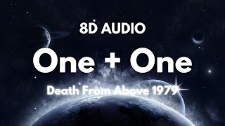 Death From Above 1979 - One + One ( Lyrics & 8D Audio )