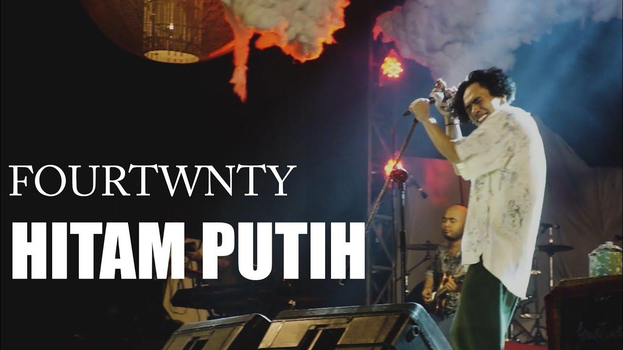 FOURTWNTY - HITAM PUTIH (Live)