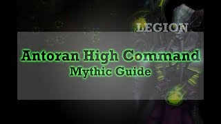 Antoran High Command, Mythic Guide, Tank Guide, Wow Legion
