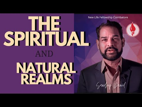 NATURAL REALMS AND SPIRITUAL REALMS | SANDEEP DANIEL