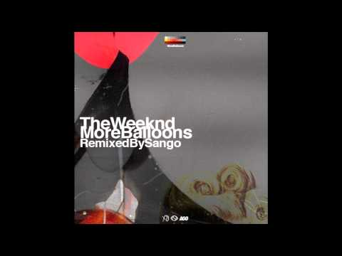 More Balloons (Remixed by Sango) - The Weeknd - The Zone