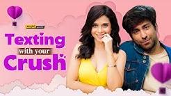 Texting With Your Crush |  Ft. Ambrish Verma & Shreya Gupto