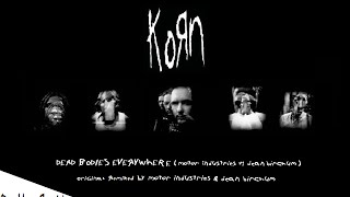 Korn - Dead Bodies Everywhere (Motor Industries Vs Dean Birchum) (2014)