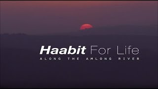 HAABIT for life_Along the Amlong River
